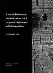 2. ročník konference studentů doktorských programů dějin umění v České republice 1.–2. listopadu 2008