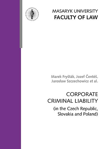 CORPORATE CRIMINAL LIABILITY (in the Czech Republic, Slovakia and Poland)