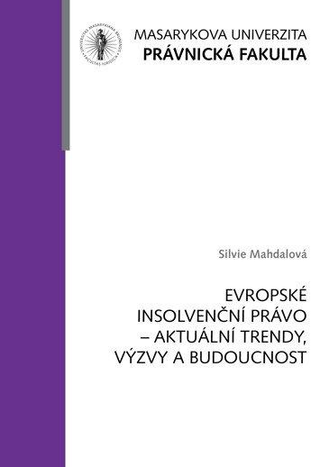 Evropské insolvenční právo – aktuální trendy, výzvy a budoucnost