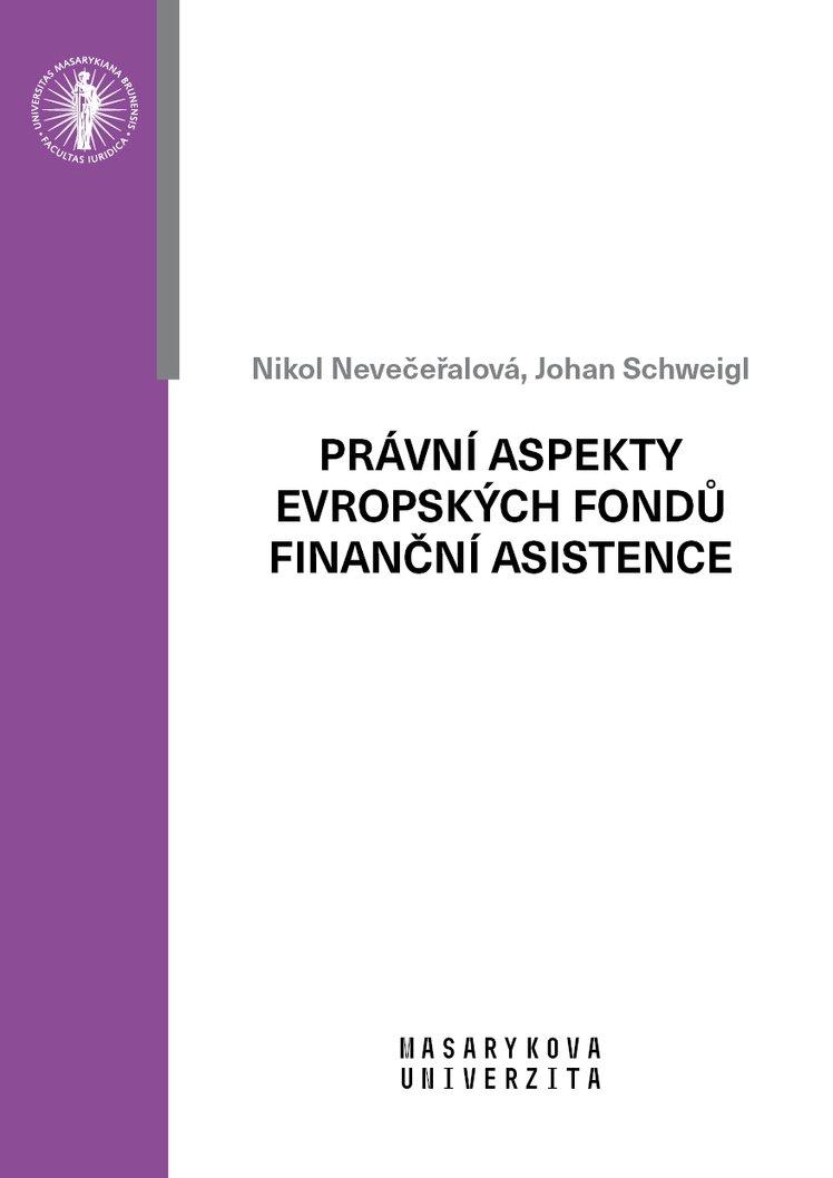 Právní aspekty evropských fondů finanční asistence