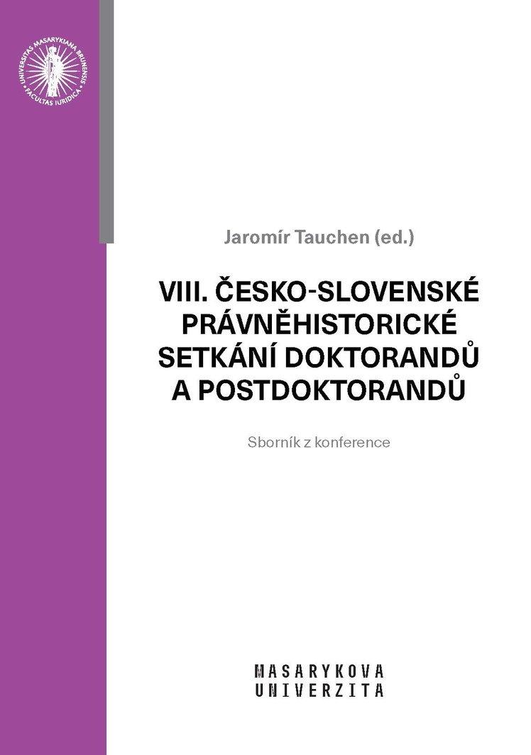 VIII. česko-slovenské právněhistorické setkání doktorandů a postdoktorandů