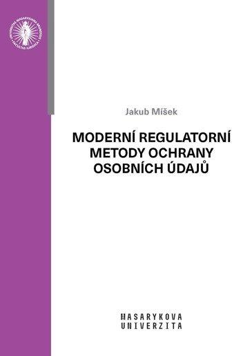 Moderní regulatorní metody ochrany osobních údajů
