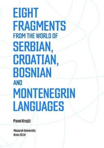Eight Fragments from the World of Serbian, Croatian, Bosnian and Montenegrin Languages