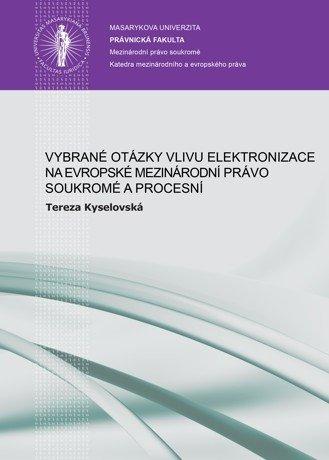 Vybrané otázky vlivu elektronizace na evropské mezinárodní právo soukromé a procesní