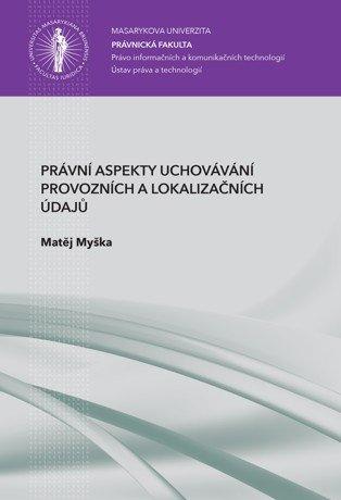 Právní aspekty uchovávání provozních a lokalizačních údajů