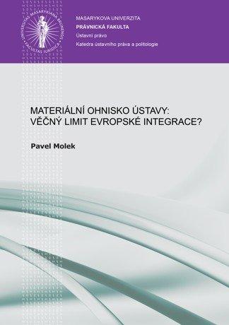Materiální ohnisko ústavy: věčný limit evropské integrace?
