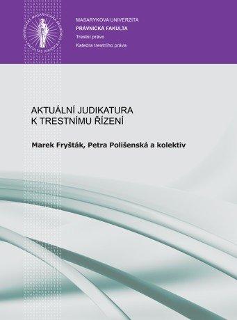 Aktuální judikatura k trestnímu řízení