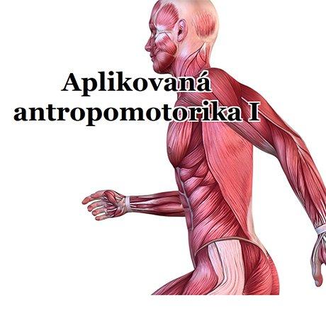 Aplikovaná antropomotorika I