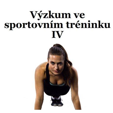 Výzkum ve sportovním tréninku IV