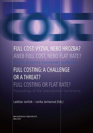Full cost: výzva, nebo hrozba? aneb full cost, nebo flat rate? Full Costing: a Challenge or a Threat? Full Costing or Flat Rate?