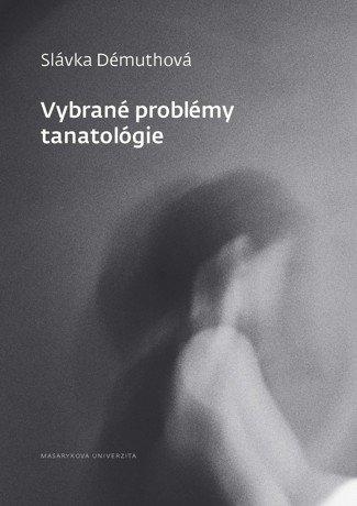Vybrané problémy tanatológie