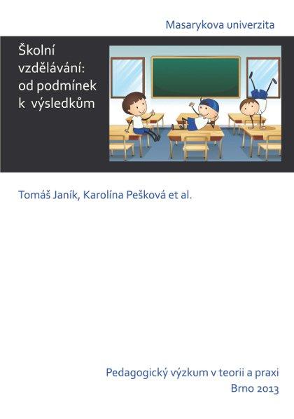 Školní vzdělávání: od podmínek k výsledkům