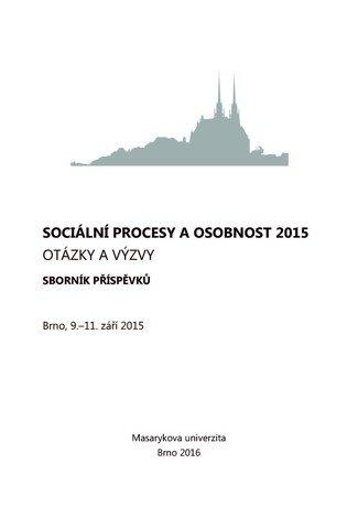 Sociální procesy a osobnost 2015. Otázky a výzvy