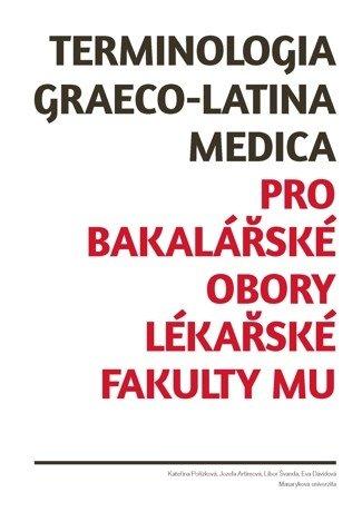 Terminologia graeco-latina medica pro bakalářské obory Lékařské fakulty MU