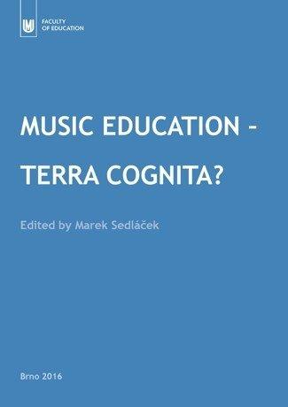 Music Education – Terra Cognita?