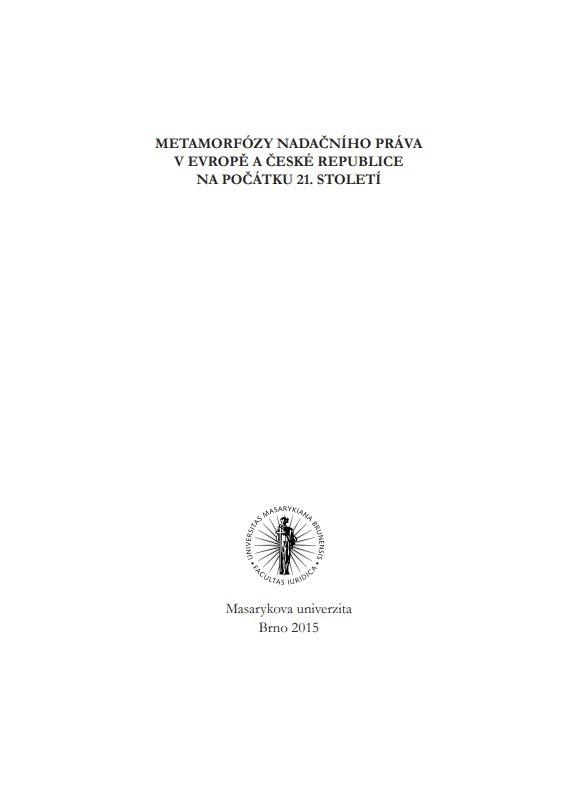 Metamorfózy nadačního práva v Evropě a České republice na počátku 21. století