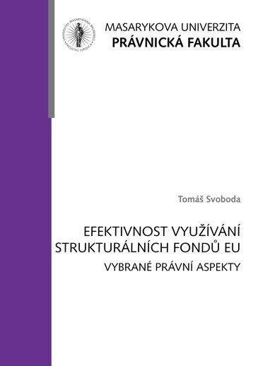 Efektivnost využívání strukturálních fondů Evropské unie: vybrané právní aspekty
