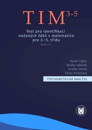 Psychometrická analýza TIM3–5 – Testu pro identifikaci nadaných žáků v matematice pro 3.–5. třídu