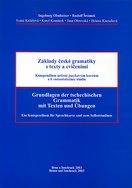 Základy české gramatiky s texty a cvičeními. Grundlagen der tschechischen Grammatik mit Texten und Übungen