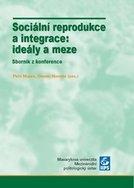Sociální reprodukce a integrace: ideály a meze