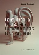 Understanding Policy Attitudes: Effects of Affective Source Cues on Political Reasoning
