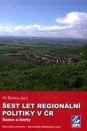 Šest let regionální politiky v ČR