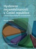 Hystereze nezaměstnanosti v České republice v makroekonomických souvislostech