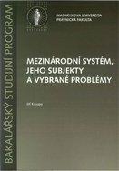 Mezinárodní systém, jeho subjekty a vybrané problémy