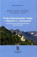Česko-lichtenštejnské vztahy v dějinách a v současnosti