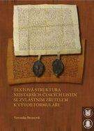 Textová struktura nejstarších českých listin se zvláštním zřetelem k vývoji formuláře