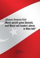 """""""Murat spricht gutes Deutsch, weil Murat seit hundert Jahren in Wien lebt"""""""