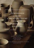 Technologie výroby a archeometrické studium středověké keramiky
