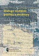 Dialogy zoufalců: poetika a struktury