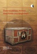 Österreichische Archive: Geschichte und Gegenwart