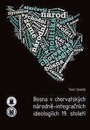 Bosna v chorvatských národně-integračních ideologiích 19. století