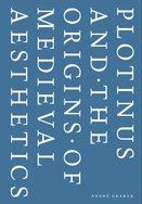 Plotinus and the Origins of Medieval Aesthetics