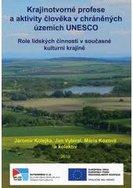 Krajinotvorné profese a aktivity člověka v chráněných územích UNESCO