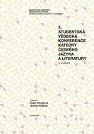 X. studentská vědecká konference Katedry českého jazyka a literatury