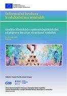 Analýza klinických a epidemiologických dat: od přípravy dat až po vizualizaci výsledků