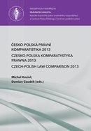 Česko-polská právní komparatistika 2013. Czesko-Polska Komparatystyka Prawna 2013. Czech-Polish Law Comparison 2013