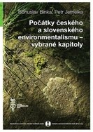 Počátky českého a slovenského environmentalismu – vybrané kapitoly