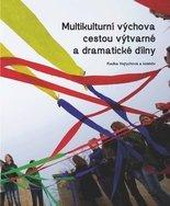 Multikulturní výchova cestou výtvarné a dramatické dílny