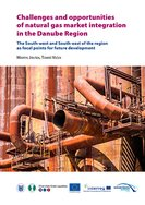 Challenges and opportunities of natural gas market integration in the Danube Region
