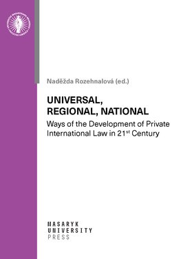 Universal, Regional, National – Ways of the Development of Private International Law in 21st Century